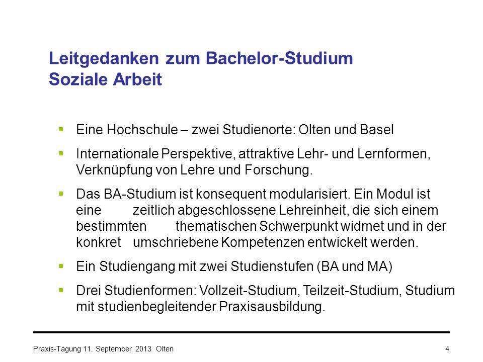 Leitgedanken zum Bachelor-Studium Soziale Arbeit  Eine Hochschule – zwei Studienorte: Olten und Basel  Internationale Perspektive, attraktive Lehr- und Lernformen, Verknüpfung von Lehre und Forschung.