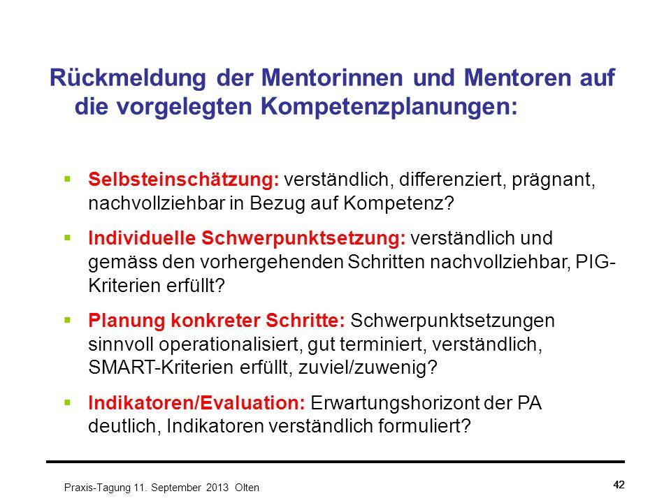 42 Rückmeldung der Mentorinnen und Mentoren auf die vorgelegten Kompetenzplanungen:  Selbsteinschätzung: verständlich, differenziert, prägnant, nachvollziehbar in Bezug auf Kompetenz.