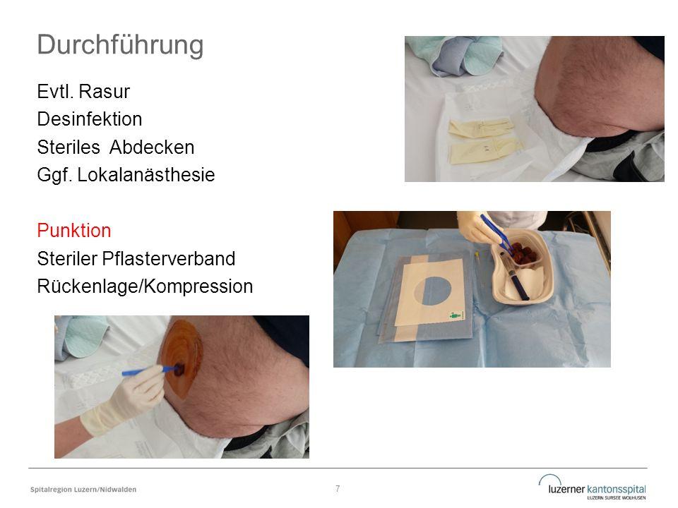 Durchführung Evtl. Rasur Desinfektion Steriles Abdecken Ggf. Lokalanästhesie Punktion Steriler Pflasterverband Rückenlage/Kompression 7