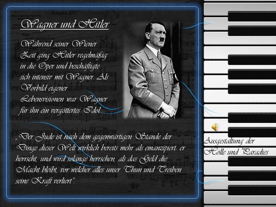 Wagner und Hitler Während seiner Wiener Zeit ging Hitler regelmäßig in die Oper und beschäftigte sich intensiv mit Wagner.