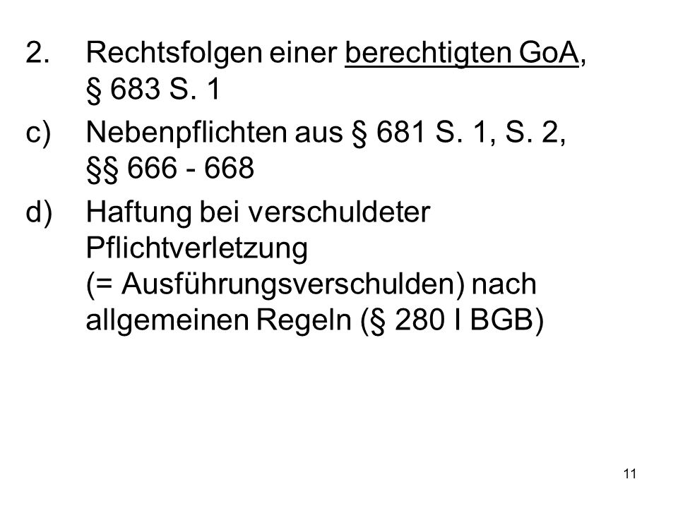 11 2.Rechtsfolgen einer berechtigten GoA, § 683 S.