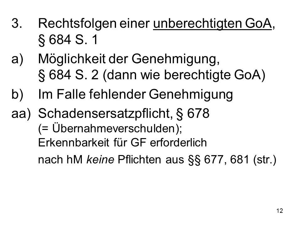 12 3.Rechtsfolgen einer unberechtigten GoA, § 684 S.