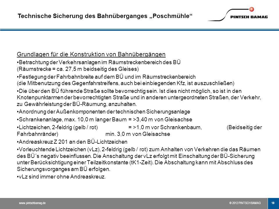 10 www.pintschbamag.de© 2012 PINTSCH BAMAG Grundlagen für die Konstruktion von Bahnübergängen Betrachtung der Verkehrsanlagen im Räumstreckenbereich d