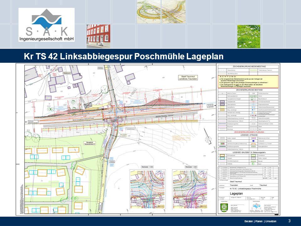 Beraten | Planen | Umsetzen 3 Kr TS 42 Linksabbiegespur Poschmühle Lageplan