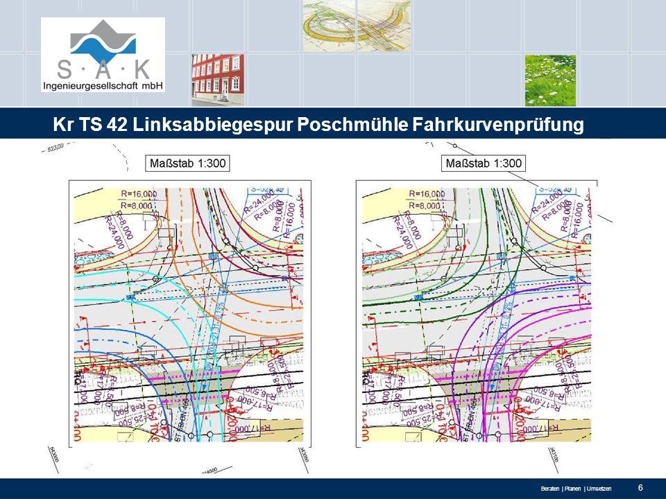 Beraten | Planen | Umsetzen 7 Kr TS 42 Linksabbiegespur Poschmühle Kostenannahme