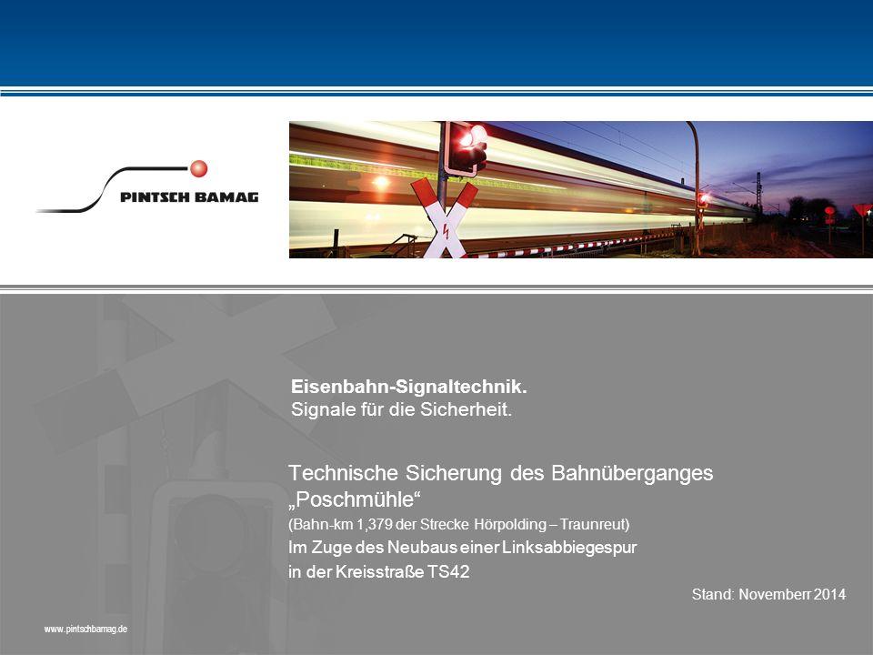 """Eisenbahn-Signaltechnik. Signale für die Sicherheit. www.pintschbamag.de Technische Sicherung des Bahnüberganges """"Poschmühle"""" (Bahn-km 1,379 der Strec"""