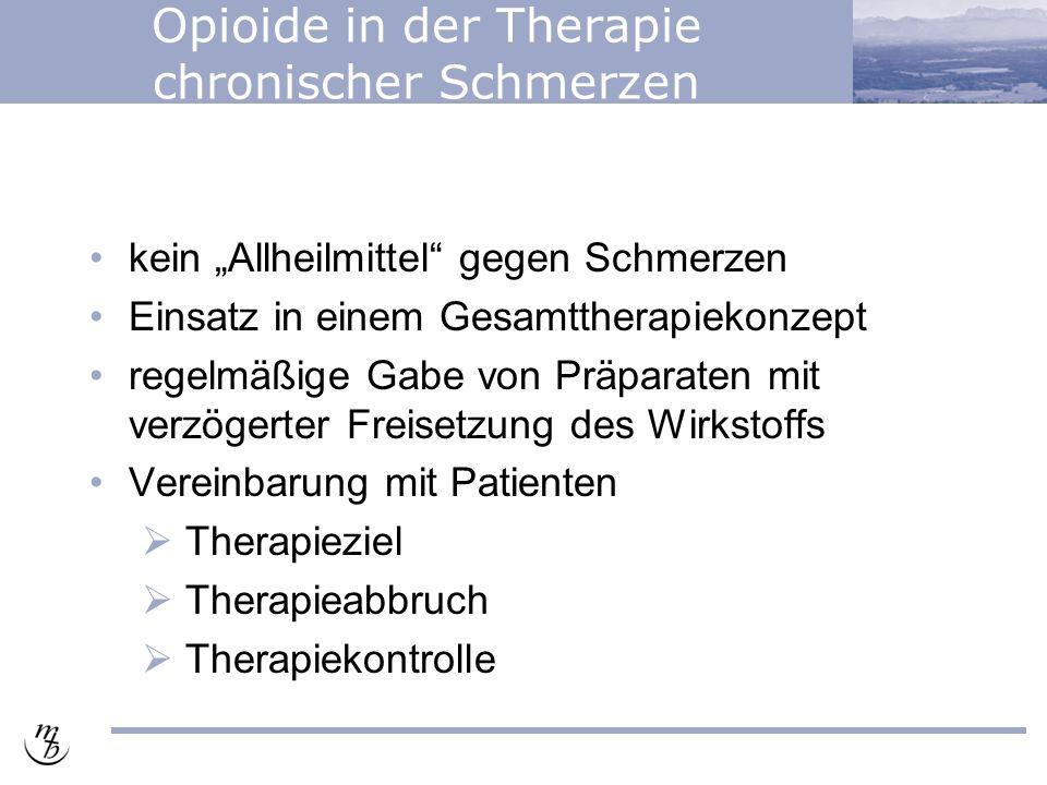 """Opioide in der Therapie chronischer Schmerzen kein """"Allheilmittel gegen Schmerzen Einsatz in einem Gesamttherapiekonzept regelmäßige Gabe von Präparaten mit verzögerter Freisetzung des Wirkstoffs Vereinbarung mit Patienten  Therapieziel  Therapieabbruch  Therapiekontrolle"""