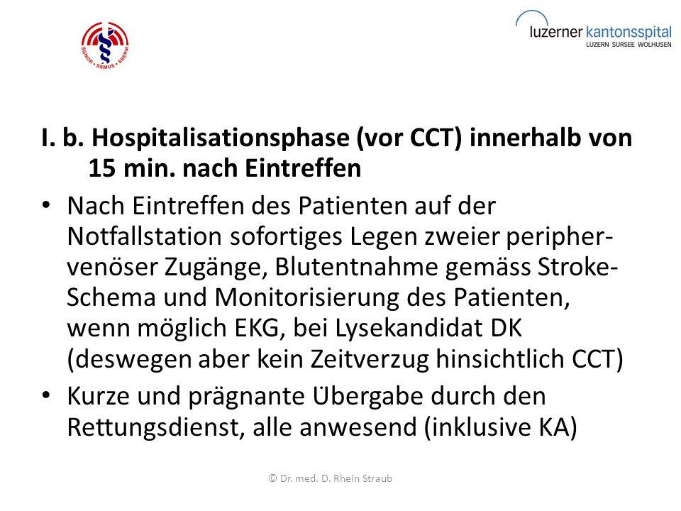 I. b. Hospitalisationsphase (vor CCT) innerhalb von 15 min.