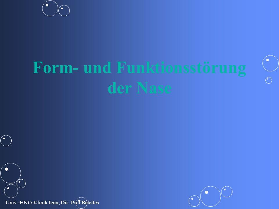 Univ.-HNO-Klinik Jena, Dir.:Prof.Beleites Form- und Funktionsstörung der Nase