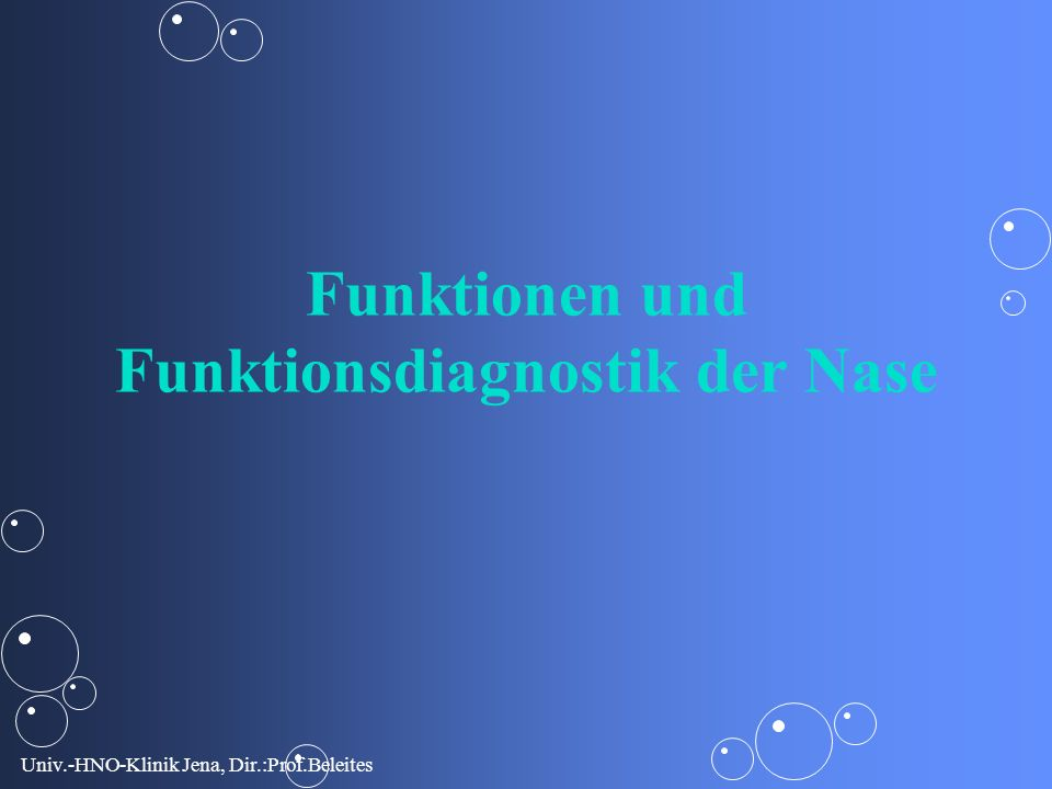 Univ.-HNO-Klinik Jena, Dir.:Prof.Beleites Funktionen und Funktionsdiagnostik der Nase