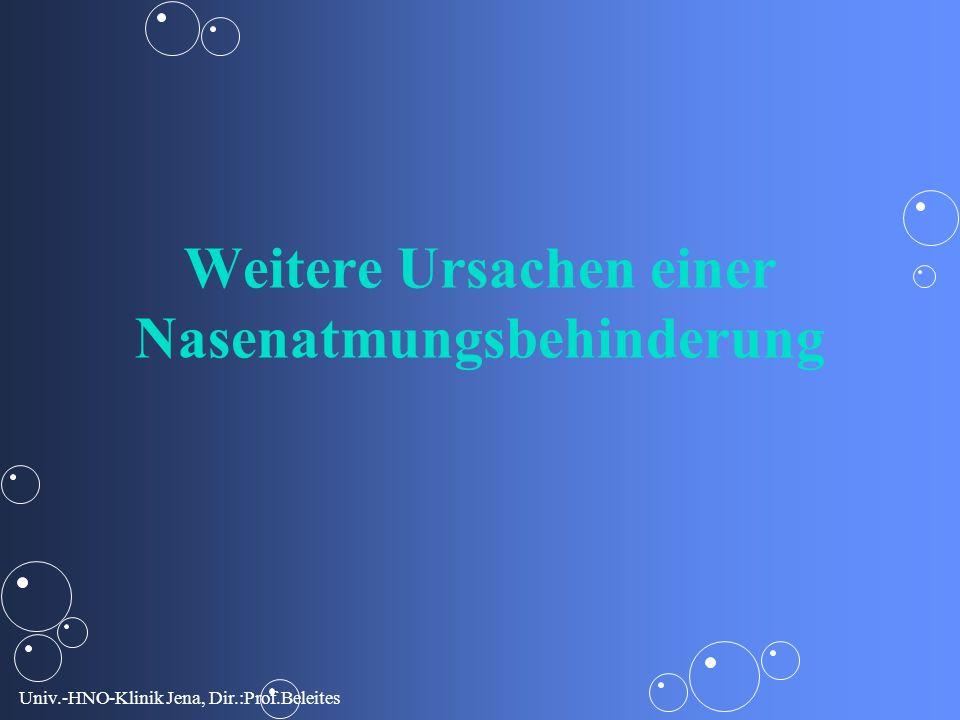 Univ.-HNO-Klinik Jena, Dir.:Prof.Beleites Weitere Ursachen einer Nasenatmungsbehinderung