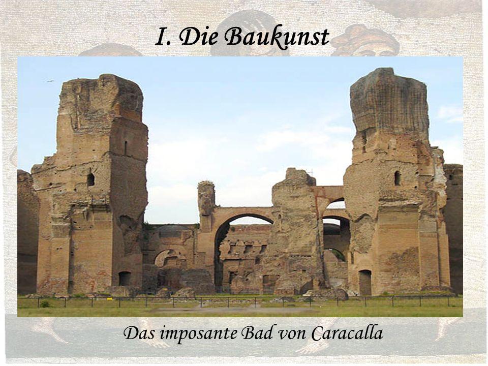 Das imposante Bad von Caracalla I. Die Baukunst