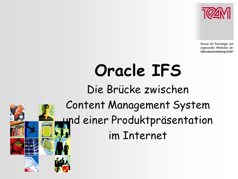 Oracle IFS Die Brücke zwischen Content Management System und einer Produktpräsentation im Internet