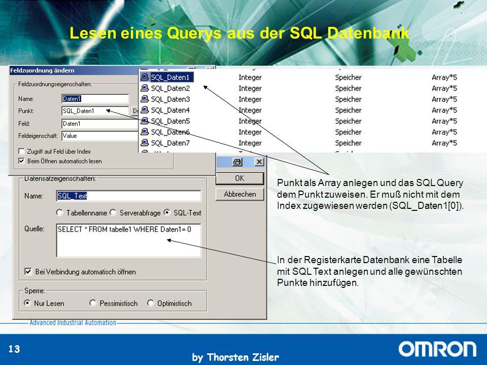 by Thorsten Zisler 13 Lesen eines Querys aus der SQL Datenbank Punkt als Array anlegen und das SQL Query dem Punkt zuweisen.