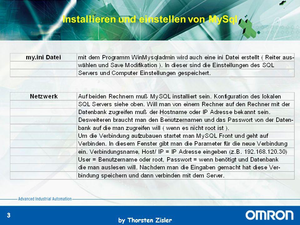 by Thorsten Zisler 3 Installieren und einstellen von MySql