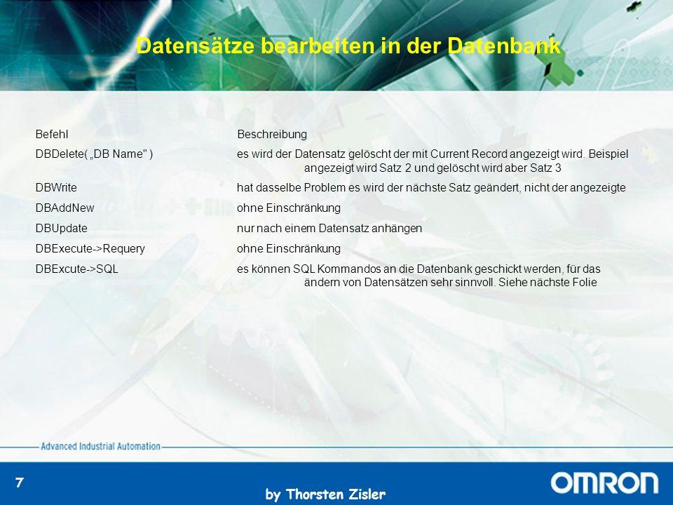 """by Thorsten Zisler 7 BefehlBeschreibung DBDelete( """"DB Name )es wird der Datensatz gelöscht der mit Current Record angezeigt wird."""