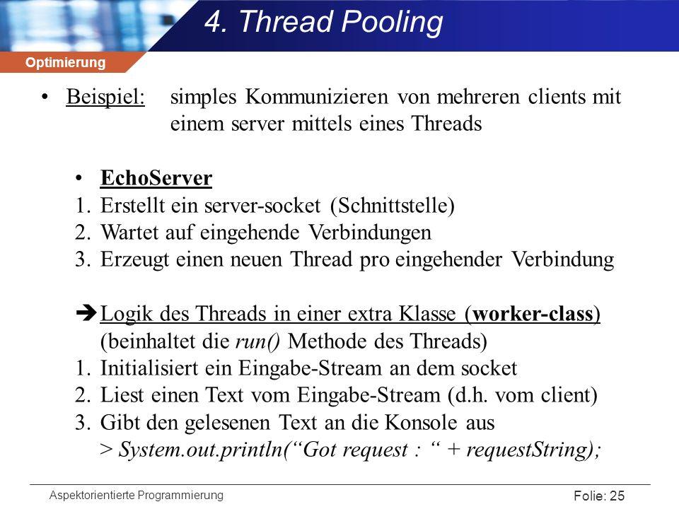 Optimierung Aspektorientierte Programmierung Folie: 25 Beispiel: simples Kommunizieren von mehreren clients mit einem server mittels eines Threads Ech