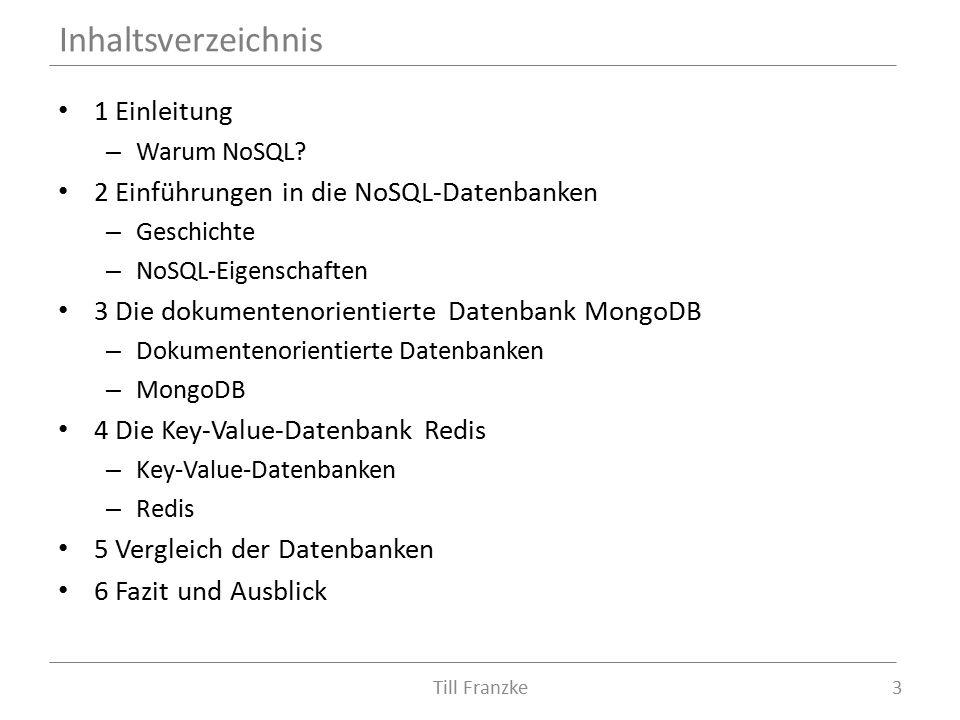 - WARUM NOSQL? 1 Einleitung 4Till Franzke