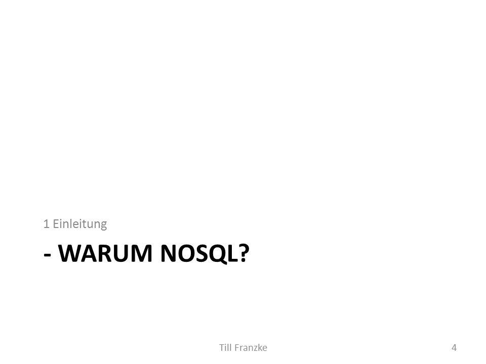 - WARUM NOSQL 1 Einleitung 4Till Franzke