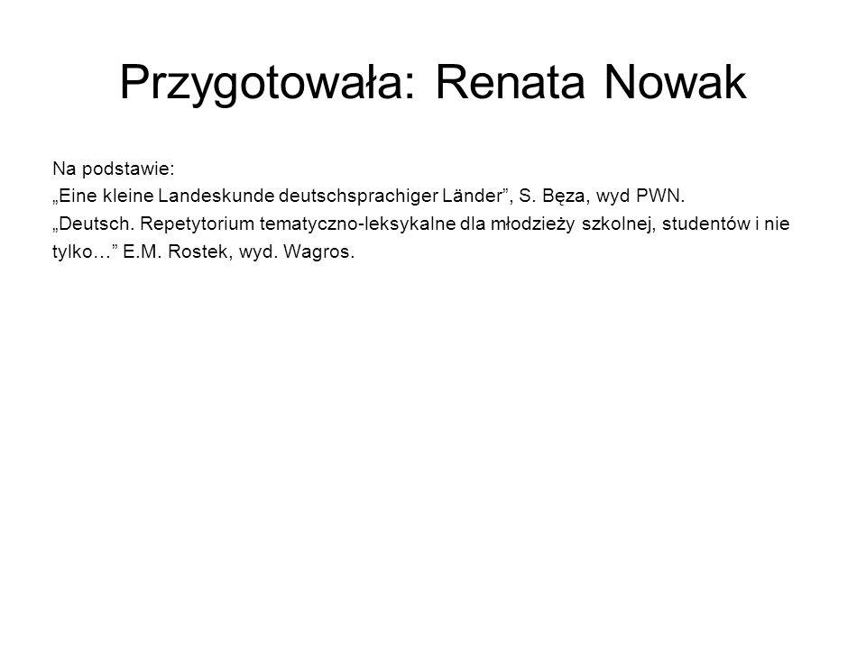 """Przygotowała: Renata Nowak Na podstawie: """"Eine kleine Landeskunde deutschsprachiger Länder , S."""