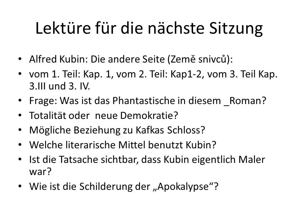 Lektüre für die nächste Sitzung Alfred Kubin: Die andere Seite (Země snivců): vom 1.