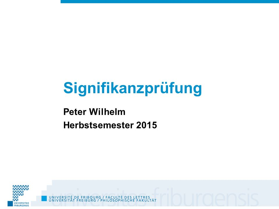 Signifikanzprüfung Peter Wilhelm Herbstsemester 2015