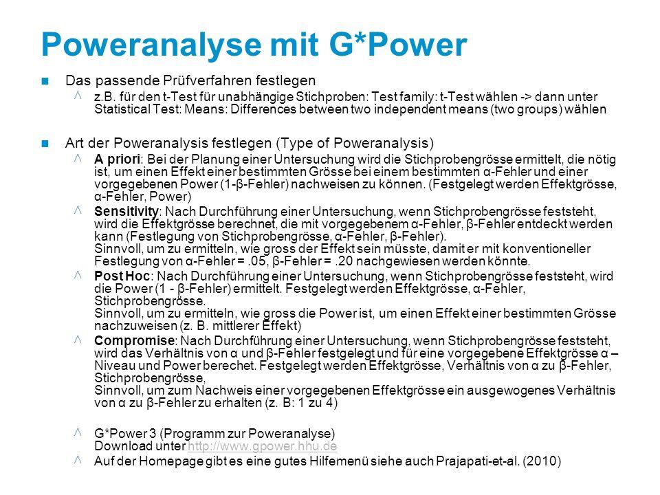 Poweranalyse mit G*Power Das passende Prüfverfahren festlegen ^ z.B.