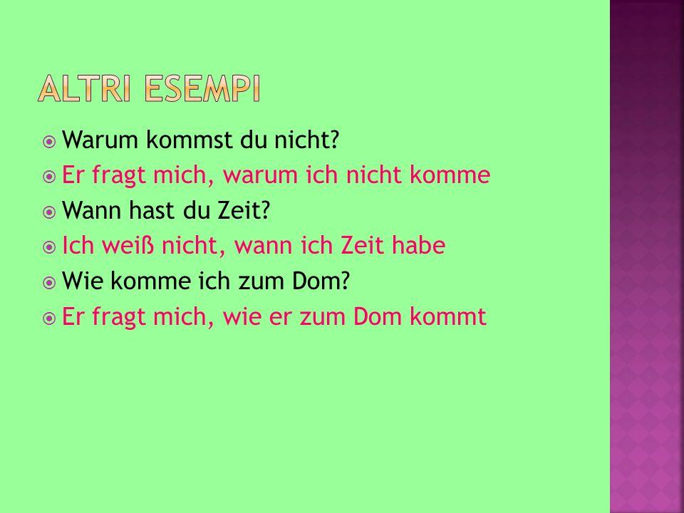  Se la domanda non inizia con un pronome interrogativo,  Hast du heute Zeit.
