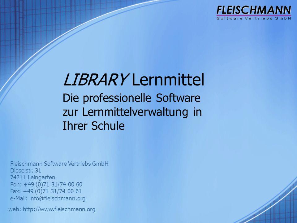 LIBRARY Lernmittel Die professionelle Software zur Lernmittelverwaltung in Ihrer Schule Fleischmann Software Vertriebs GmbH Dieselstr. 31 74211 Leinga