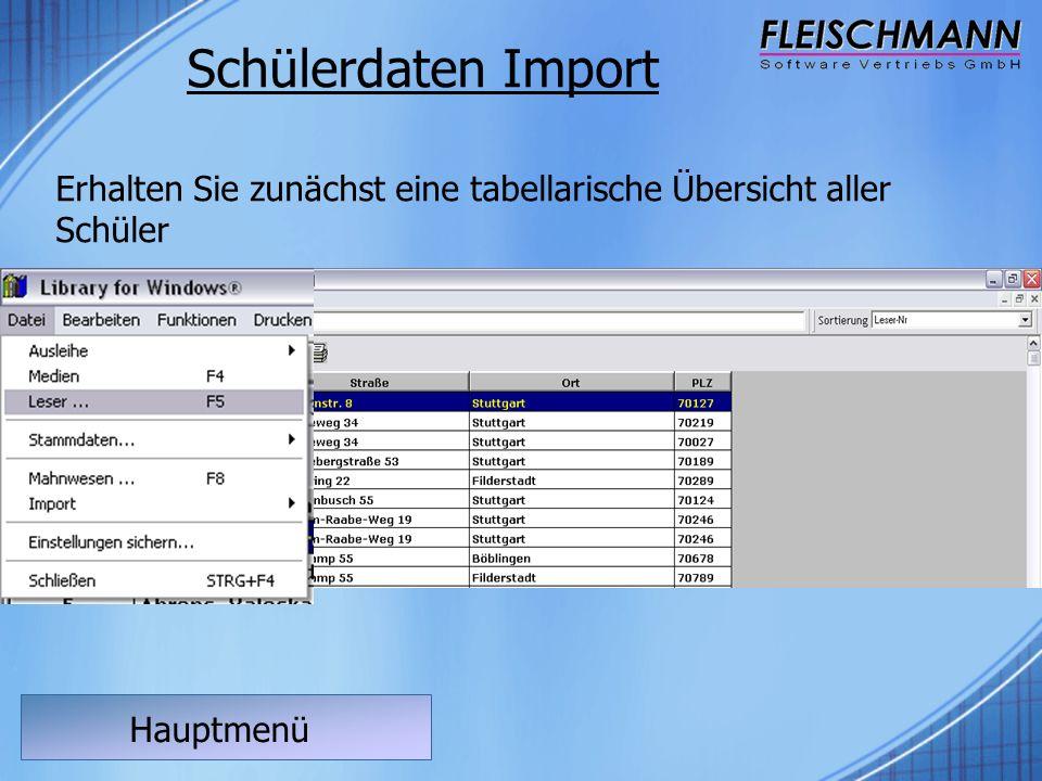 Hauptmenü Schülerdaten Import Erhalten Sie zunächst eine tabellarische Übersicht aller Schüler