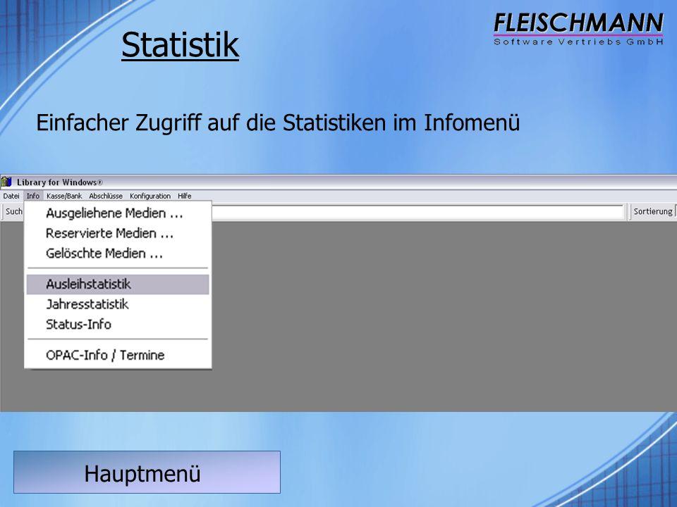 Hauptmenü Statistik Einfacher Zugriff auf die Statistiken im Infomenü