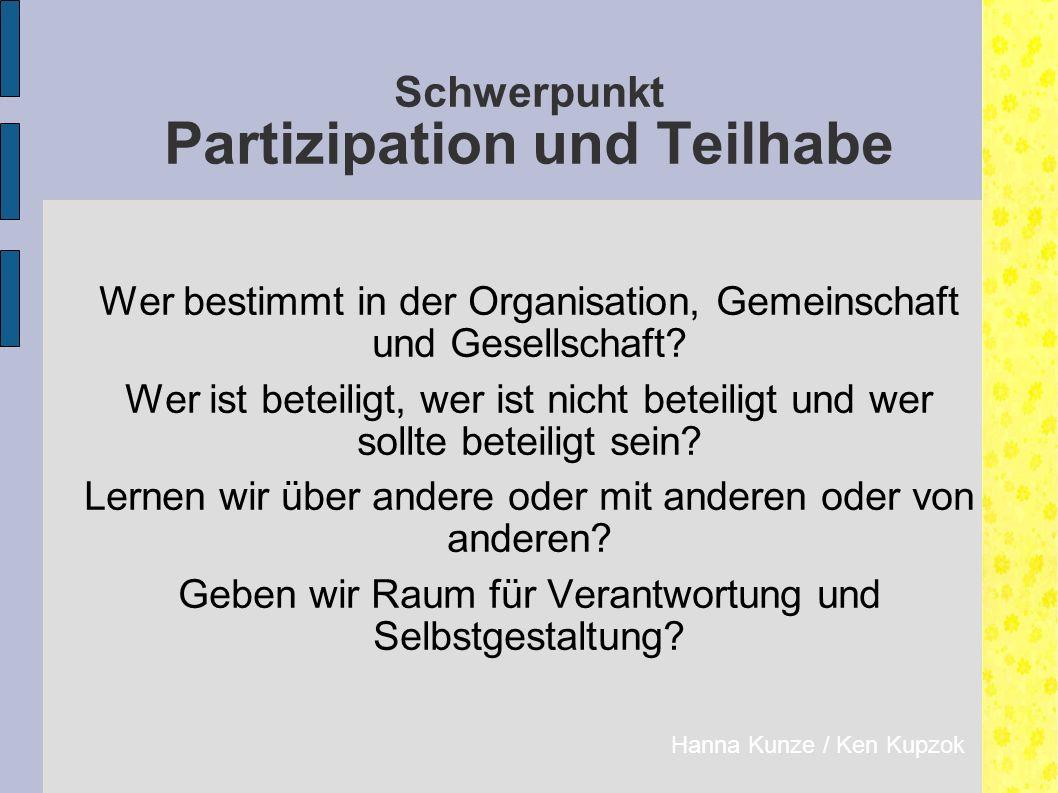 Schwerpunkt Partizipation und Teilhabe Wer bestimmt in der Organisation, Gemeinschaft und Gesellschaft.