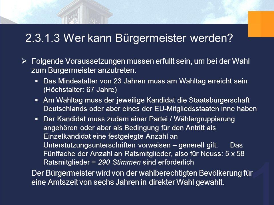 16 2.3.1.3 Wer kann Bürgermeister werden.
