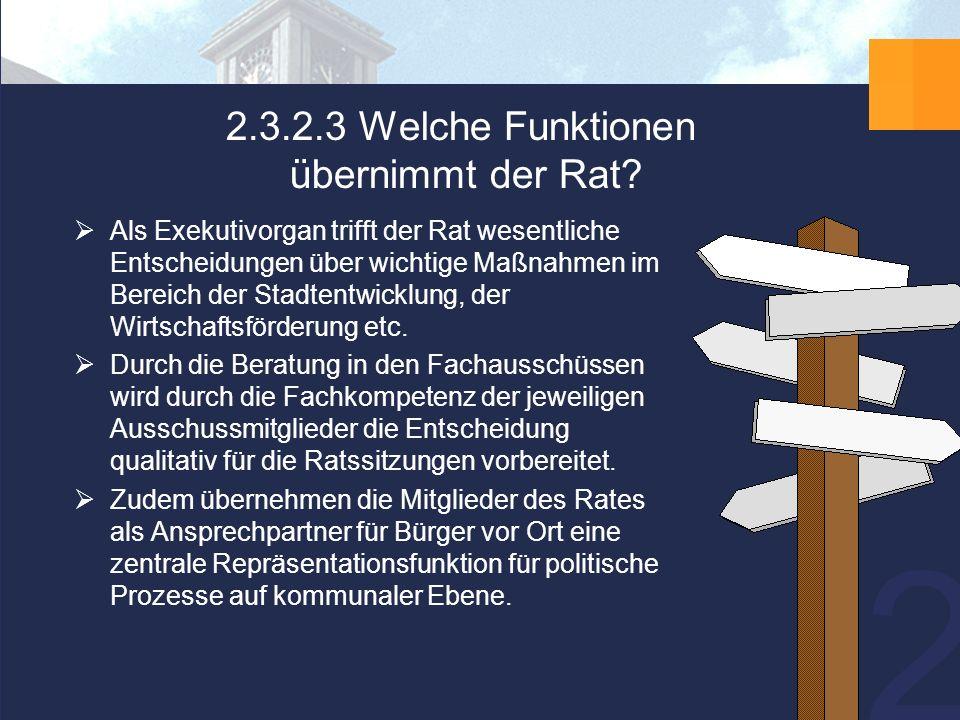 20 2.3.2.3 Welche Funktionen übernimmt der Rat.