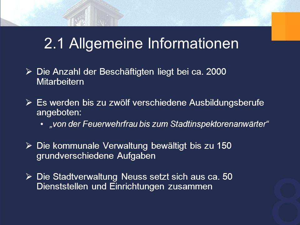8 2.1 Allgemeine Informationen  Die Anzahl der Beschäftigten liegt bei ca.