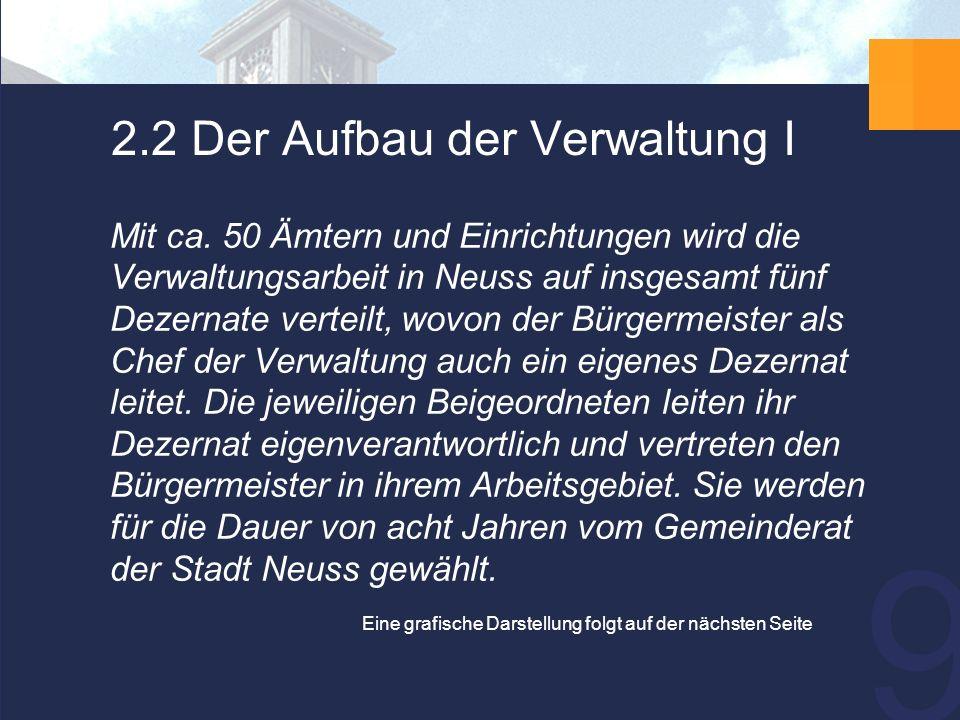 9 2.2 Der Aufbau der Verwaltung I Mit ca.