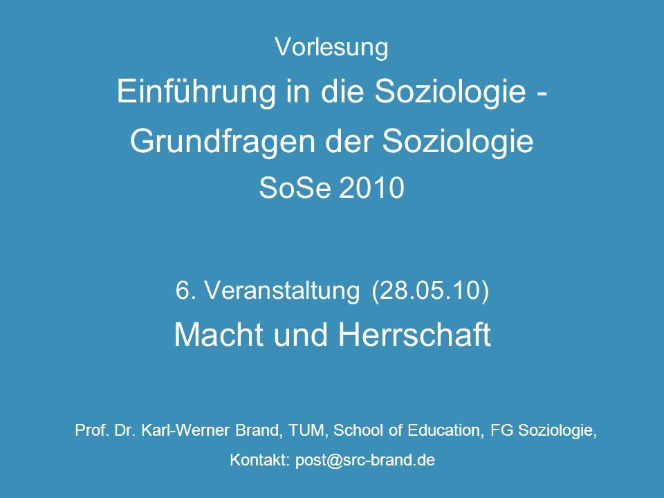 Vorlesung Einführung in die Soziologie - Grundfragen der Soziologie SoSe 2010 6.