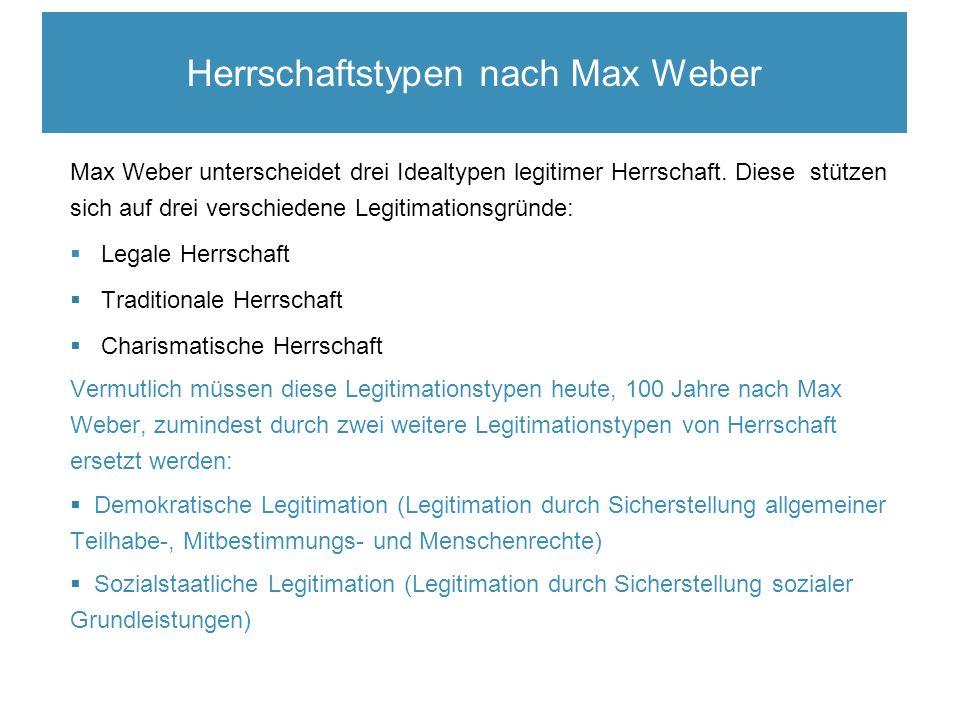 Max Weber unterscheidet drei Idealtypen legitimer Herrschaft.