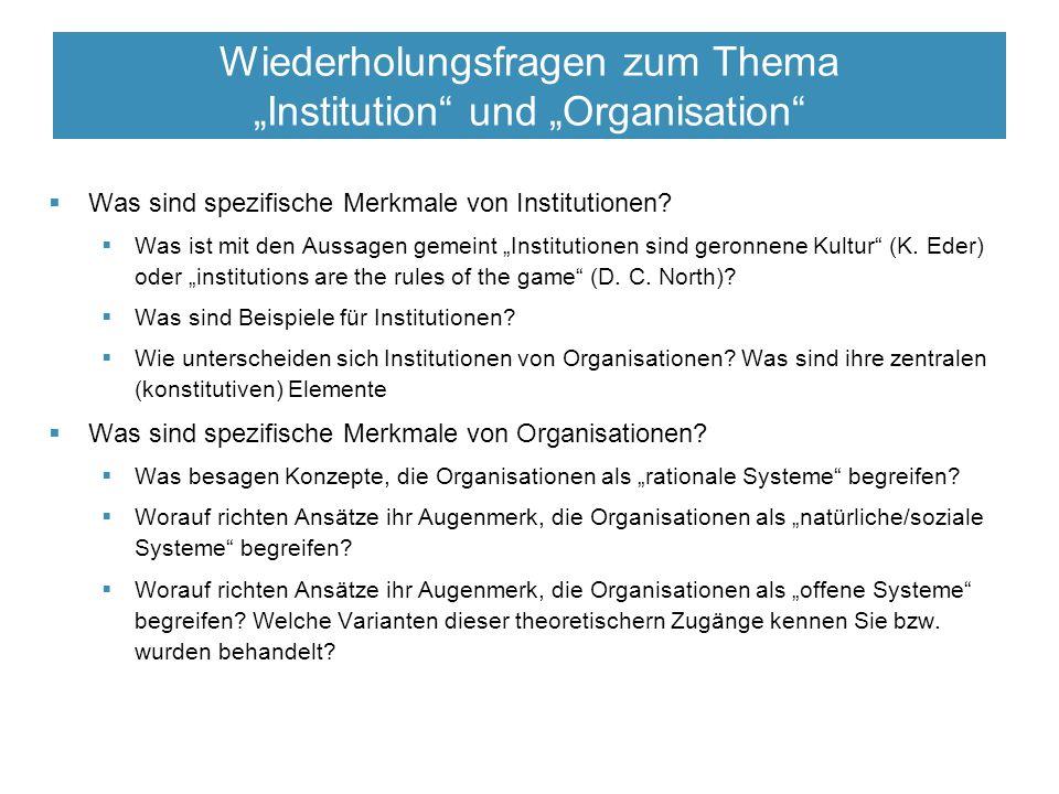"""Wiederholungsfragen zum Thema """"Institution und """"Organisation  Was sind spezifische Merkmale von Institutionen."""