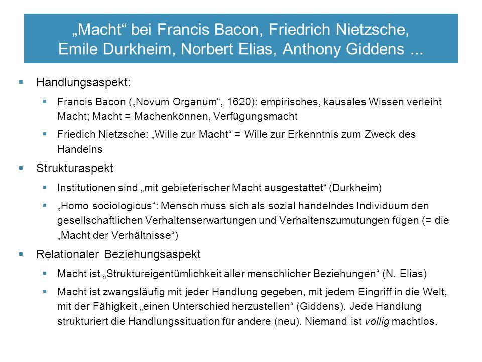 """Macht bei Francis Bacon, Friedrich Nietzsche, Emile Durkheim, Norbert Elias, Anthony Giddens..."