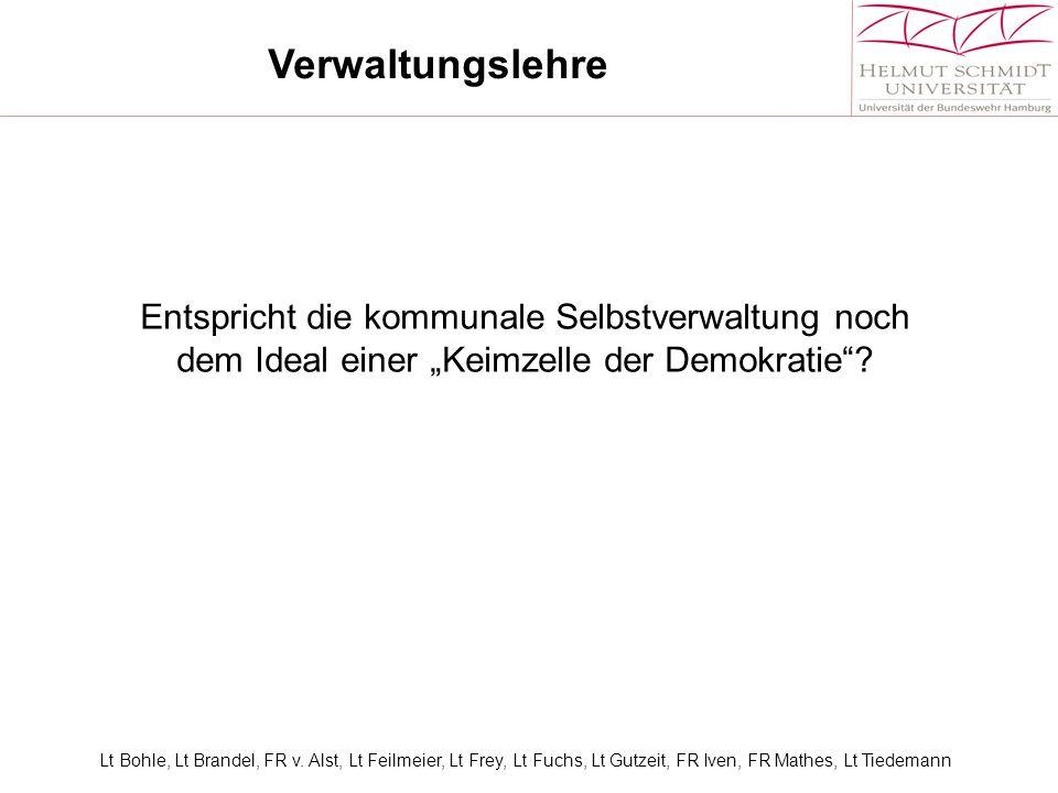 """Verwaltungslehre Entspricht die kommunale Selbstverwaltung noch dem Ideal einer """"Keimzelle der Demokratie ."""