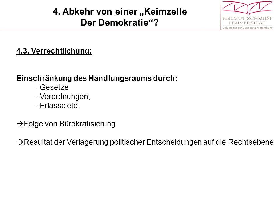 """4.Abkehr von einer """"Keimzelle Der Demokratie . 4.3."""