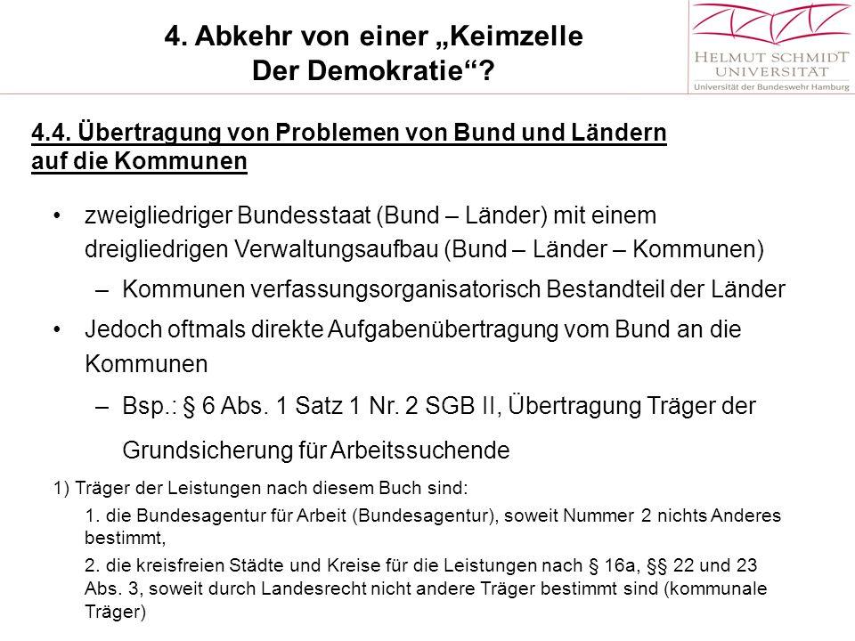"""4.Abkehr von einer """"Keimzelle Der Demokratie . 4.4."""