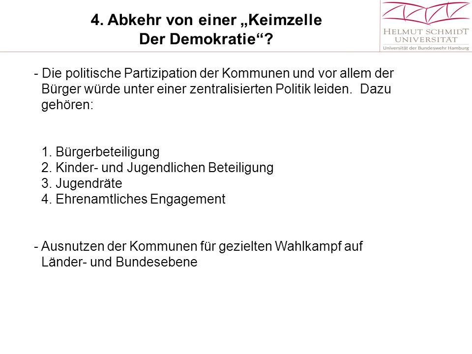 """4.Abkehr von einer """"Keimzelle Der Demokratie ."""