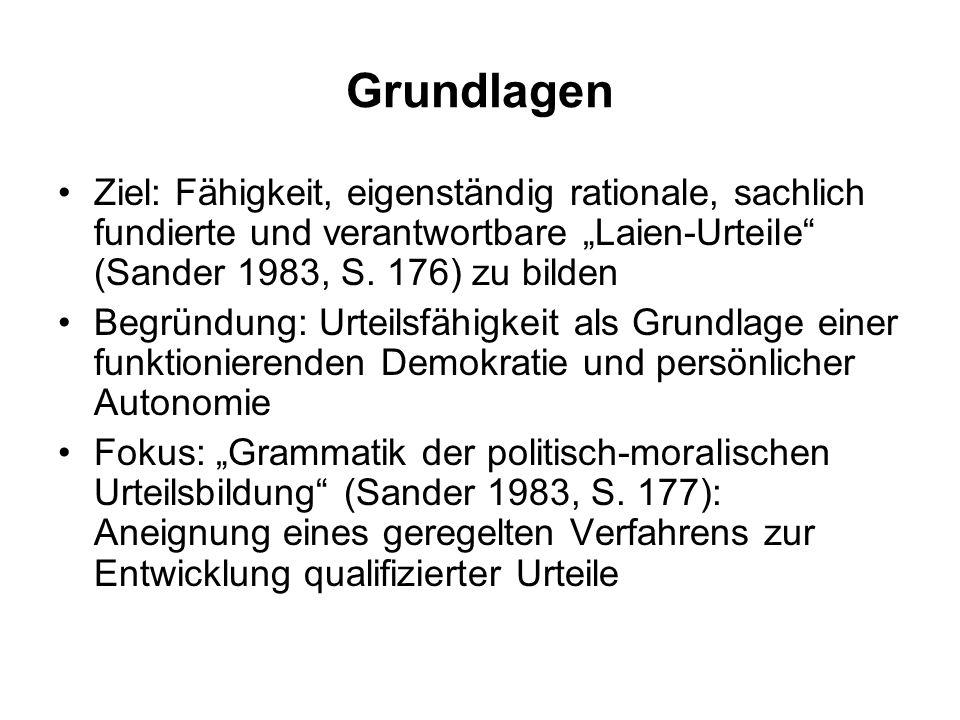 """Grundlagen Ziel: Fähigkeit, eigenständig rationale, sachlich fundierte und verantwortbare """"Laien-Urteile (Sander 1983, S."""