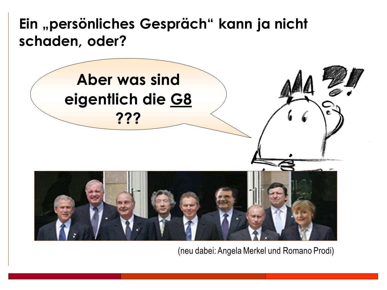 Und was tust DU??. Erzählt Euren Kollegen von den G8!!.