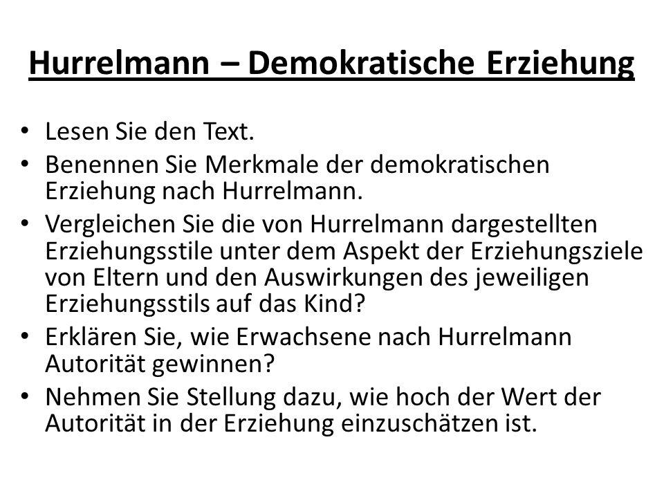 Hurrelmann – Demokratische Erziehung Lesen Sie den Text.