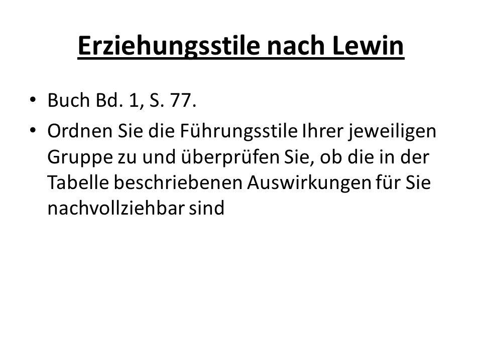Erziehungsstile nach Lewin Buch Bd. 1, S. 77.