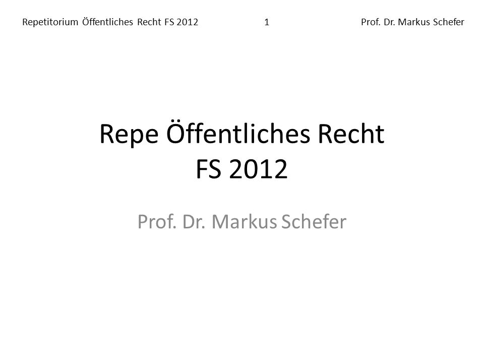 Repetitorium Öffentliches Recht FS 20121Prof. Dr.