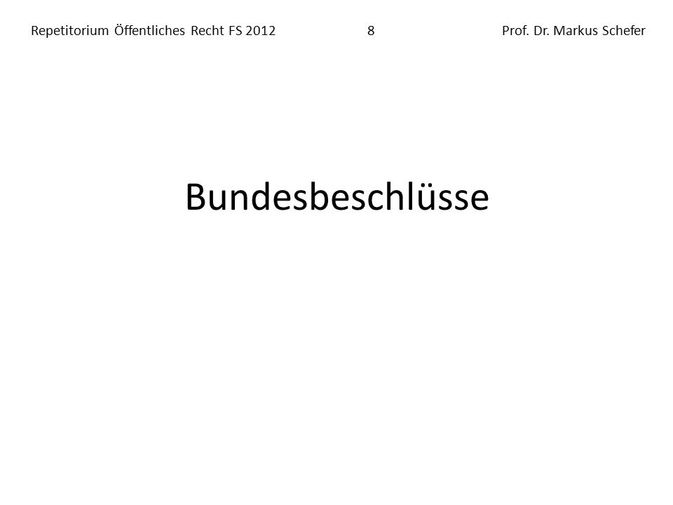 Repetitorium Öffentliches Recht FS 20129Prof.Dr.
